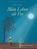 Mein Leben als Fee by Herbert Günther