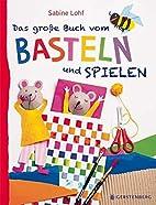 Das große Buch vom Basteln und Spielen…