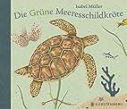 Die Grüne Meeresschildkröte by Isabel…