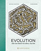 Evolution: oder das Rätsel von allem, was…