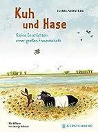 Kuh und Hase by Isabel Versteg