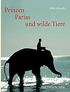 Prinzen, Parias und wilde Tiere: Eine…
