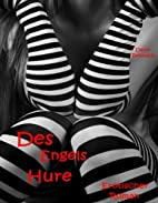 Des Engels Hure: Erotischer Roman by Darja…