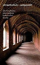 Alt-Katholisch - Zeitgem (German Edition) by…