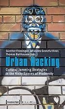 Urban Hacking: Cultural Jamming Strategies…