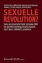 Sexuelle Revolution?: Zur Geschichte der…