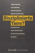 Disziplinierte Tiere?: Perspektiven der…