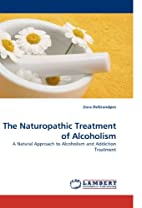 The Naturopathic Treatment of Alcoholism: A…