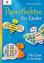 Papierflechten für Kinder: Deko, Spiele…