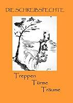 Treppen Türme Träume: Erzählungen und…