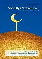 Good Bye Mohammed: Wie der Islam wirklich…