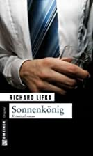 Sonnenkönig by Richard Lifka