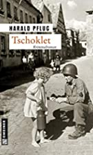 Tschoklet (Zeitgeschichtliche Kriminalromane…