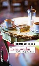 Lenauwahn: Ein Wiener Kaffeehauskrimi by…