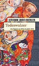 Todeswalzer by Gerhard Loibelsberger