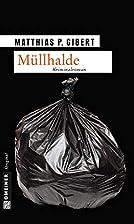 Müllhalde by Matthias P. Gibert