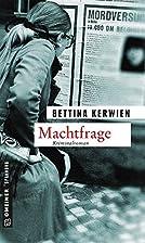 Machtfrage: Kriminalroman by Bettina Kerwien