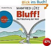 Bluff!: Die Fälschung der Welt (5 CDs)