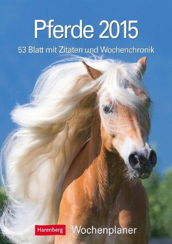 pferde-wochenplaner-2015-wochenplaner-53-blatt-mit-zitaten-und-wochenchronik