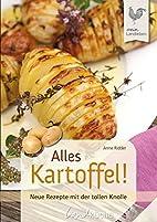 Alles Kartoffel! by Anne Ridder