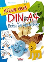 Alles aus DIN A4 - Reise ins Abenteuer by…