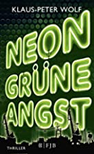 Neongrüne Angst by Klaus-Peter Wolf