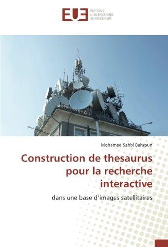 construction-de-thesaurus-pour-la-recherche-interactive-dans-une-base-dimages-satellitaires-french-edition
