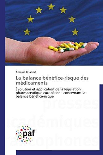 la-balance-bnfice-risque-des-mdicaments-volution-et-application-de-la-lgislation-pharmaceutique-europenne-concernant-la-balance-bnfice-risque-omnpresfranc-french-edition