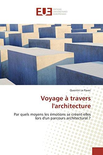 voyage-travers-larchitecture-par-quels-moyens-les-motions-se-crent-elles-lors-dun-parcours-architectural-omnuniveurop-french-edition