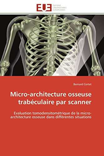 micro-architecture-osseuse-trabculaire-par-scanner-evaluation-tomodensitomtrique-de-la-micro-architecture-osseuse-dans-diffrentes-situations-omnuniveurop-french-edition