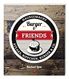 Burger & Friends: Hausgemacht - Steaks,…