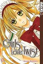 Girls Love Twist 06 by Ayumi Komura