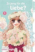Zu jung für die Liebe? 01 by Kanan Minami
