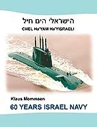 60 Years Israel Navy by Klaus Mommsen