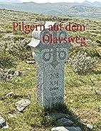Pilgern auf dem Olavsweg (German Edition) by…