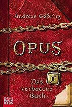 OPUS - Das verbotene Buch by Andreas…
