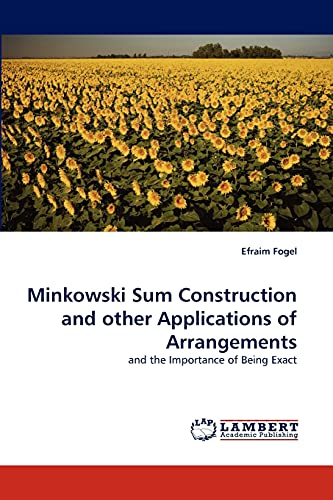 minkowski-sum-construction-and-other-applications-of-arrangements-and-the-importance-of-being-exact