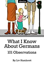 What I Know About Germans by Liv Hambrett