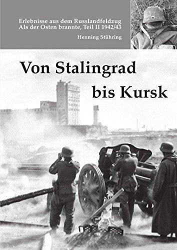 von-stalingrad-bis-kursk-als-der-osten-brannte-teil-ii-1942-43