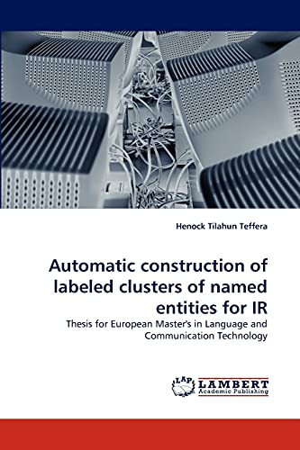 automatic-construction-of-labeled-clusters-of-named-entities-for-ir-thesis-for-european-masters-in-language-and-communication-technology