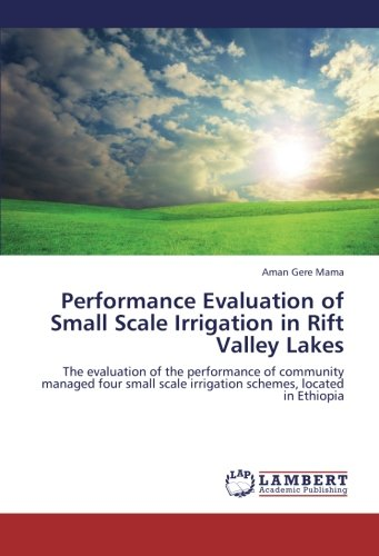 performance-evaluation-of-small-scale-irrigation-in-rift-valley-lakes-the-evaluation-of-the-performance-of-community-managed-four-small-scale-irrigation-schemes-located-in-ethiopia
