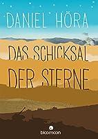Das Schicksal der Sterne by Dabiel Höra