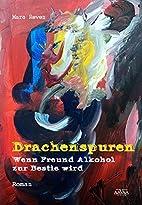Drachenspuren: Wenn Freund Alkohol zur…