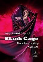 Black Cage - Der schwarze Käfig: Ausbruch…