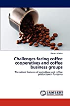Challenges facing coffee cooperatives and…