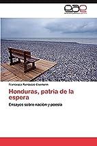 Honduras, patria de la espera: Ensayos sobre…