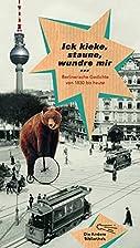 Ich kieke, staune, wundre mir: Berlinerische…