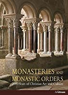 Monasteries and Monastic Orders: 2000 Years…