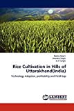 Hasan, Rooba: Rice Cultivation in Hills of Uttarakhand(India): Technology Adoption, profitability and Yield Gap