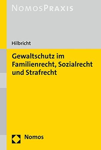 gewaltschutz-im-familienrecht-sozialrecht-und-strafrecht-german-edition